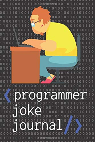 Programmer Joke Journal: tell me a joke of the day from programmer  who's work in computer programming and python programming and saying funny jokes ... programmer who's tell us good and best jokes