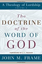 The Doctrine of the Word of God (A Theology of Lordship)