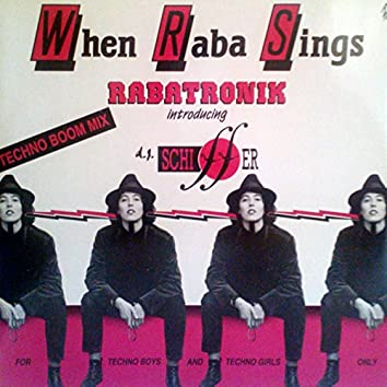 When Raba Sings (feat. DJ Schiffer) [For Techno Boys and Techno Girls Only]