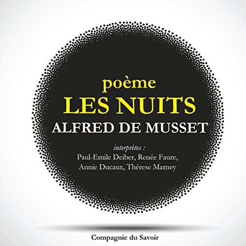 Les Nuits                   By:                                                                                                                                 Alfred de Musset                               Narrated by:                                                                                                                                 Paul-Émile Deiber,                                                                                        Renée Faure,                                                                                        Annie Ducaux,                   and others                 Length: 47 mins     Not rated yet     Overall 0.0
