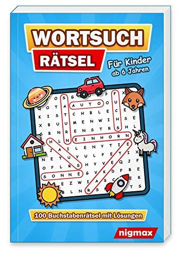 Wortsuchrätsel für Kinder ab 6 Jahren: 100 Buchstabenrätsel mit abwechslungsreichen Themen   Mit Lösungen   5 Schwierigkeitsstufen   nigmax Rätselbuch