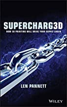 Supercharg3D-:-How-3D-Printing-Will-Drive-Your-Supply-Chain