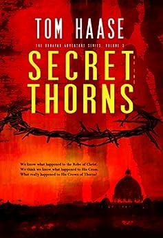 Secret of the Thorns (Donavan Chronicles Book 1) by [Tom Haase]