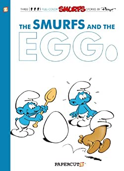 [Peyo, Yvan Delporte]のThe Smurfs #5: The Smurfs and the Egg (The Smurfs Graphic Novels) (English Edition)
