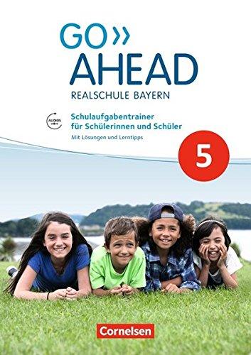 Go Ahead - Realschule Bayern 2017: 5. Jahrgangsstufe - Schulaufgabentrainer: Mit Audios online und Lösungen