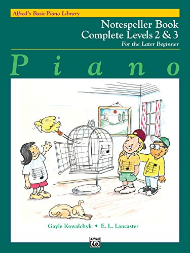 Alfred's Basic Piano Course Notespeller (Alfred's Basic Piano Library) Complete Levels 2&3 (Alfred's Basic Piano Library, Bk 2 & 3)