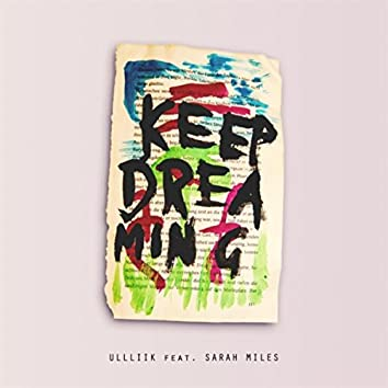 Keep Dreaming (feat. Sarah Miles)
