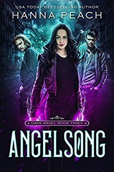 Angelsong: A New Adult Urban Fantasy (Dark Angel Saga Book 3) by [Hanna Peach, German  Creative]