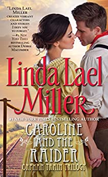 Caroline And The Raider (The Orphan Train Trilogy Series Book 3) by [Linda Lael Miller]