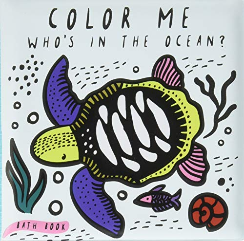 Color Me: Who's in the Ocean?: Baby's First Bath Book (Wee Gallery)
