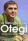 Otegi, la força de la pau (Divulgació)