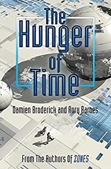 The Hunger of Time by [Damien Broderick, Rory Barnes]
