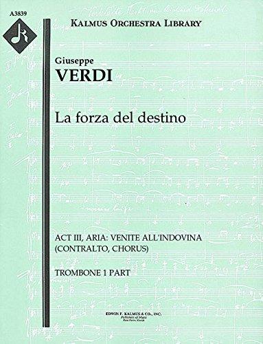 La forza del destino (Act III, Aria: Venite all'indovina (contralto, chorus)): Trombone 1 part (Qty 7) [A3839]