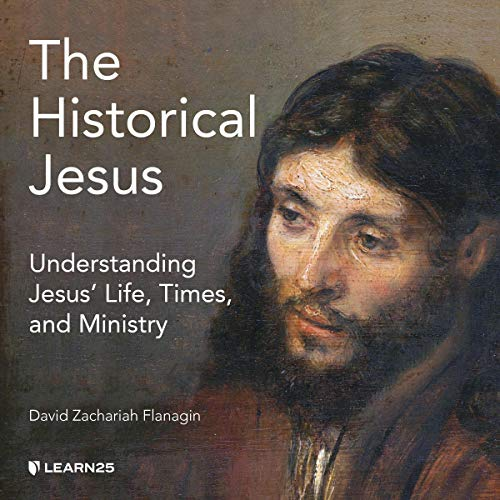 Introduction to the Historical Jesus: Understanding Jesus' Life, Times, and Ministry audiobook cover art
