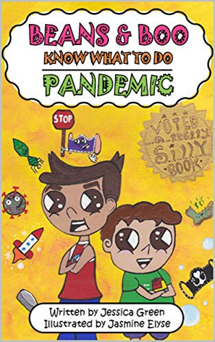 Beans and Boo Know What To Do: Pandemic: This colorful story uses SILLY images to educate, relieve anxiety, and empower children regarding COVID. Funny vocabulary, comprehension pages included!