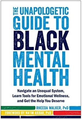 The Unapologetic Guide to Black Mental Health Navigate an Unequal System Learn Tools for Emotional product image