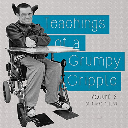 Teachings of a Grumpy Cripple, Volume 2 audiobook cover art