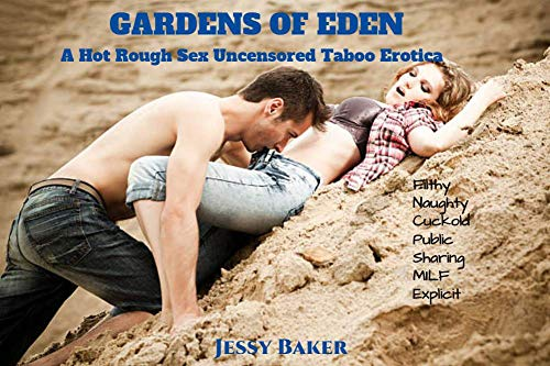 Gardens of Eden: A Hot Rough Sex Uncensored Forbidden Taboo Erotica