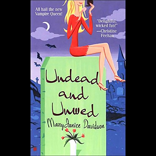 Undead and Unwed     Queen Betsy, Book 1              By:                                                                                                                                 MaryJanice Davidson                               Narrated by:                                                                                                                                 Nancy Wu                      Length: 9 hrs and 10 mins     2,475 ratings     Overall 3.9