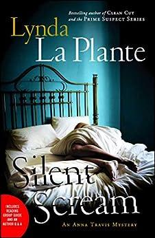 Silent Scream: An Anna Travis Mystery (Anna Travis Mysteries Book 5) by [Lynda La Plante]