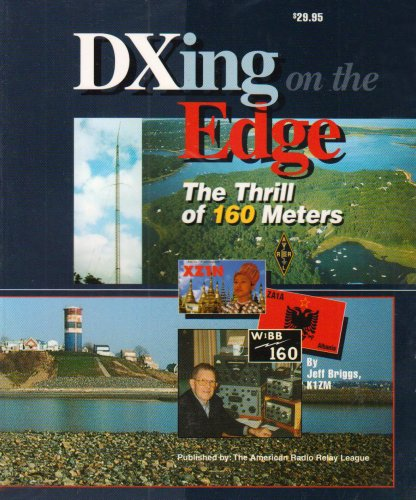 DXing on the Edge -- The Thrill of 160 Meters