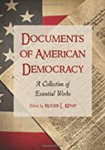 Documents of American Democracy: A Collection of Essential Works (English Edition)
