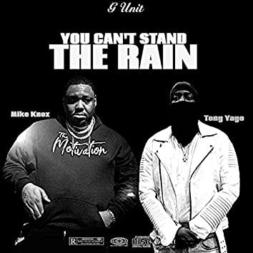 You can't stand the rain (feat. Tony Yayo)