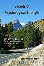 Secrets of Psychological Strength: Ten Driving Lessons for a Healthy Mind and Happy Life