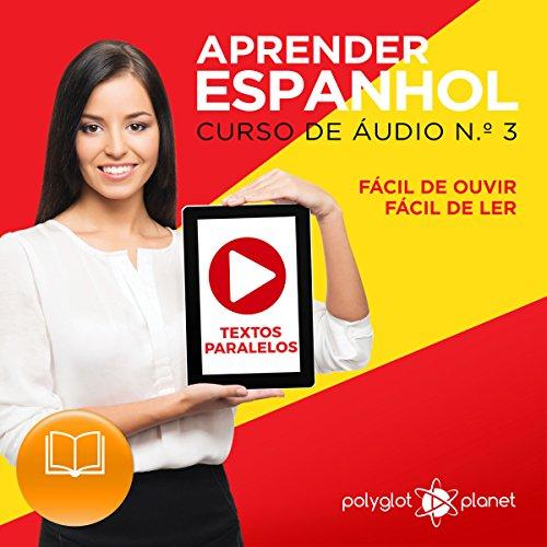 Aprender Espanhol - Textos Paralelos | EASY READER: Fácil de ouvir | Fácil de ler - CURSO DE ÁUDIO DE ESPANHOL N.º 3 (Aprender Espanhol | Aprenda com Áudio) (Spanish Edition) audiobook cover art