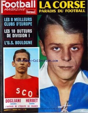 FOOTBALL MAGAZINE [No 61] du 01/02/1965 - LA CORSE PARADIS DU FOOT - LES 8 MEILLEURS CLUBS D'EUROPE - LES 18 BUTEURS DE DIVISION I - L'US BOULOGNE - DOGLIANI - HERBET / L'AVENIR DE L'EQUIPE DE FRANCE