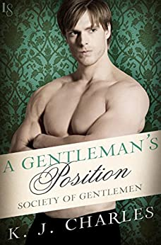 A Gentleman's Position: A Society of Gentlemen Novel (Society of Gentlemen Series Book 3) by [KJ Charles]