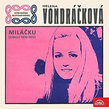 Miláčku (Singly 1970-1972)