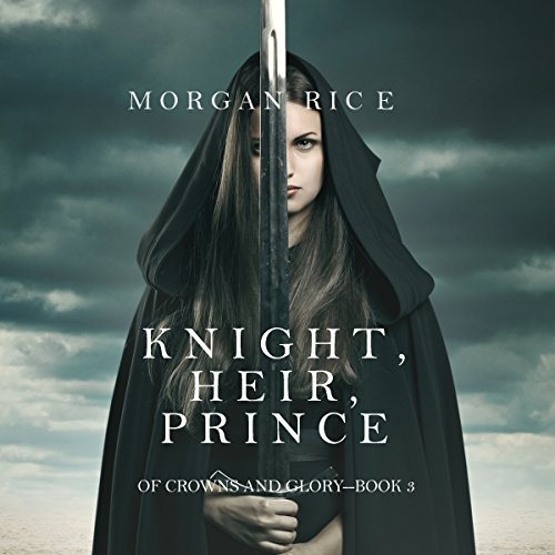 Knight, Heir, Prince audiobook cover art