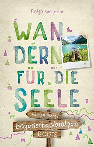 Bayerische Voralpen. Wandern für die Seele: Wohlfühlwege
