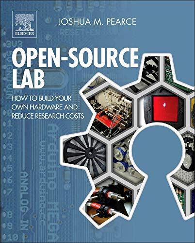 Compare Textbook Prices for Open-Source Lab: How to Build Your Own Hardware and Reduce Research Costs 1 Edition ISBN 9780124104624 by Pearce, Joshua M.