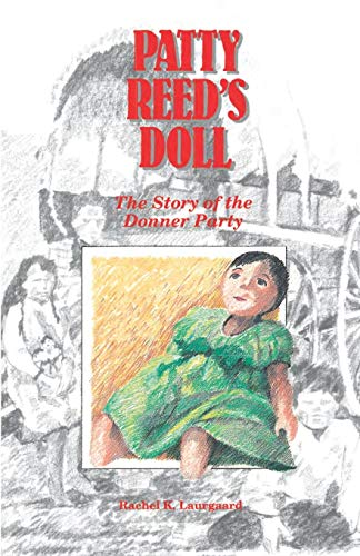 Compare Textbook Prices for Patty Reed's Doll: The Story of the Donner Party  ISBN 9780961735722 by Laurgaard, Ms. Rachel K.,Michaels, Ms. Elizabeth Sykes,Wilde, Ms. Diane