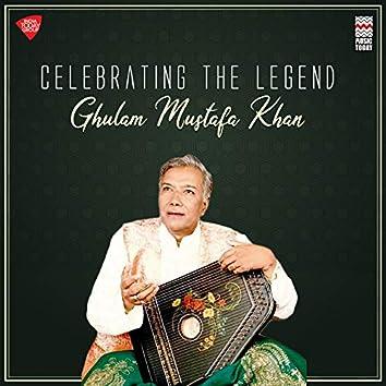 Celebrating the Legend - Ghulam Mustafa Khan