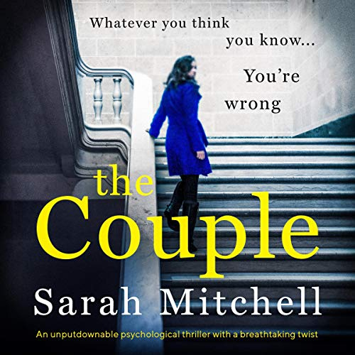 The Couple     An Unputdownable Psychological Thriller with a Breathtaking Twist              De :                                                                                                                                 Sarah Mitchell                               Lu par :                                                                                                                                 Katie Villa                      Durée : 9 h et 59 min     Pas de notations     Global 0,0