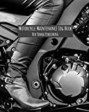 Motorcycle Maintenance Log Book: For Motorbike, Motorcycle, Chopper, Moped, Dirt Bike, Trail Bike and Scooter Owners | Woman / Girl on Bike