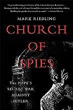 Church of Spies: The Pope's Secret War Against Hitler