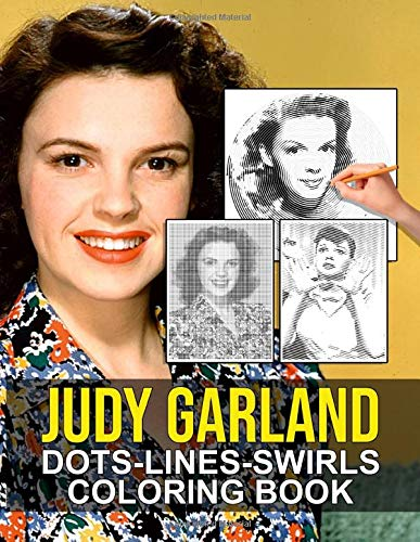 Judy Garland Dots Lines Swirls Coloring Book: Judy Garland Creature Color Puzzle Activity Books For Adult (Unofficial High Quality)
