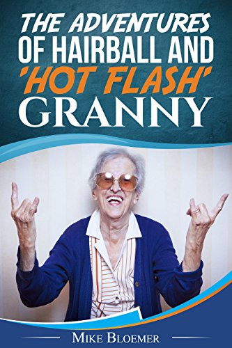 THE ADVENTURES OF HAIRBALL & 'HOT FLASH' GRANNY (Bodyslam Book 1) (English Edition)
