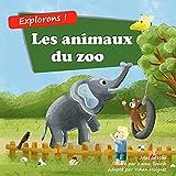 Les animaux du zoo: Un livre d'Images Illustrées en Rimes à Propos des Animaux pour les Enfants de 2 à 5 Ans (Explorons !)