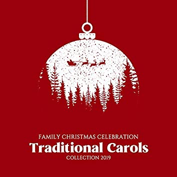 Family Christmas Celebration Traditional Carols Collection 2019