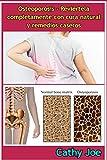 Osteoporosis - Reviértela completamente con cura natural y remedios caseros
