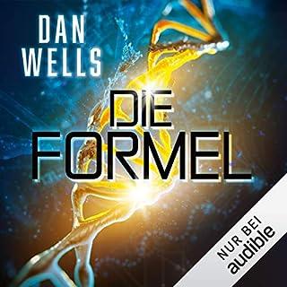 Die Formel                   Autor:                                                                                                                                 Dan Wells                               Sprecher:                                                                                                                                 Elmar Börger                      Spieldauer: 15 Std. und 41 Min.     85 Bewertungen     Gesamt 3,9