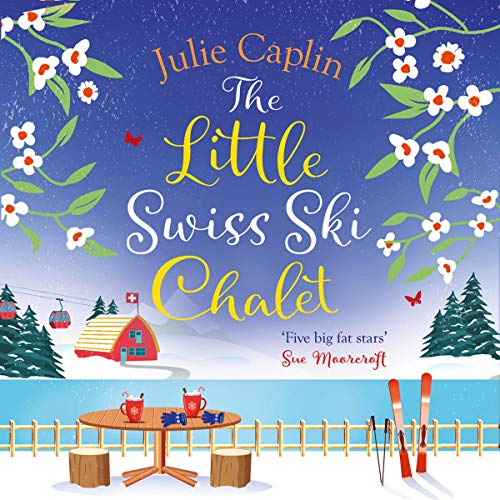 The Little Swiss Ski Chalet: Romantic Escapes, Book 7