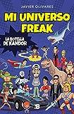 Mi universo freak: Los héroes, películas, series, juguetes y videojuegos de mi vida