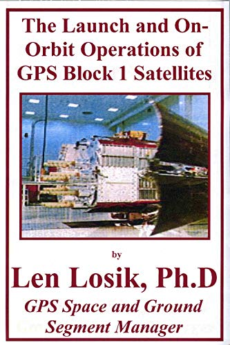 The Launch and On Orbit Operations of GPS Block 1 Satellites (English Edition)