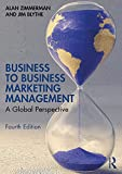 Business to Business Marketing Management: A Global Perspective